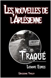 Ebook gratuit télécharger Traqué  - Nouvelle thriller (Litterature Francaise) par Ludovic Esmes