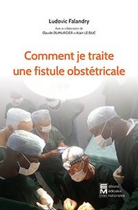 Ludovic Falandry - Comment je traite une fistule obstétricale.