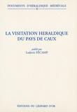 Ludovic Fécamp - La visitation héraldique du pays de Caux.