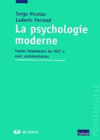 La psychologie moderne. Textes fondateurs du XIXème siècle avec commentaires.pdf