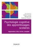 Ludovic Ferrand et Bernard Lété - Psychologie cognitive des apprentissages scolaires - Apprendre à lire, écrire, compter.
