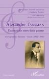 Ludovic Florin et Mireille Tansman-Zanuttini - Alexandre Tansman - Un musicien entre deux guerres - Correspondance Tansman - Ganche (1922 - 1941).
