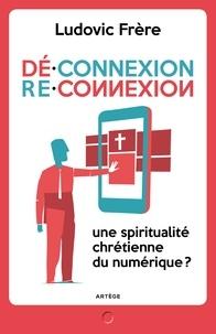 Déconnexion reconnexion - Une spiritualité chrétienne du numérique ?.pdf