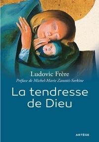 Ludovic Frère - La Tendresse de Dieu.