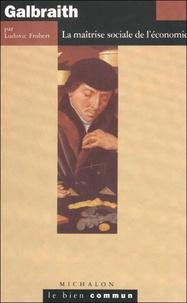 Galbraith - La maîtrise sociale de léconomie.pdf