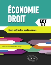 Ludovic Garofalo et Frédéric Larchevêque - Economie Droit Prépas ECT 1re et 2e années - Cours, méthodes, sujets corrigés.