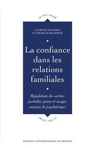 Ludovic Gaussot et Nicolas Palierne - La confiance dans les relations familiales - Régulation des sorties juvéniles, genre et usages sociaux de psychotropes.