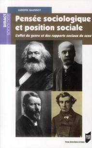Ludovic Gaussot - Pensée sociologique et position sociale - L'effet du genre et des rapports sociaux de sexe.