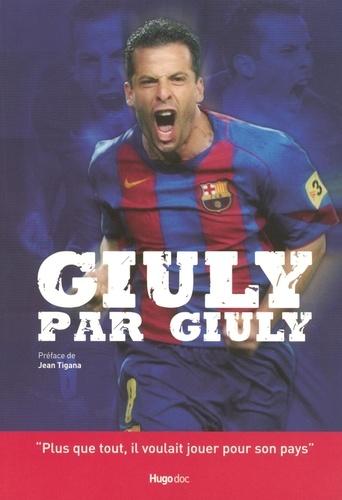 Ludovic Giuly - Giuly par Giuly.