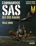 Ludovic Gobbo et Philippe Zytka - Commandos SAS - Qui ose gagne 1942-1945.
