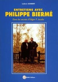 Ludovic Gombert et Philippe Biermé - Entretiens avec Philippe Biermé (Dans les secret d'Edgar P. Jacobs).