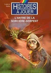 Ludovic Hellet - L'antre de la Sorcière-Serpent.