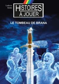 Ludovic Hellet - Le tombeau de Brana.