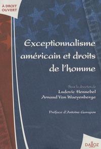 Ludovic Hennebel et Arnaud Van Waeyenberge - Exceptionnalisme américain et droits de l'homme.