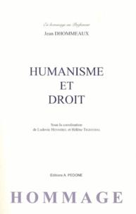 Ludovic Hennebel et Hélène Tigroudja - Humanisme et droit - Offert en hommage au professeur Jean Dhommeaux.