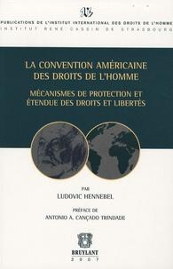 Ludovic Hennebel - La convention américaine des droits de l'homme - Mécanismes de protection et étendue des droits et libertés.