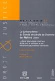 Ludovic Hennebel - La jurisprudence du Comité des droits de l'homme des Nations Unies - Le Pacte international relatif aux droits civils et politiques et son mécanisme de protection individuelle.
