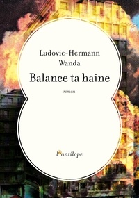Ludovic-Hermann Wanda - Balance ta haine.