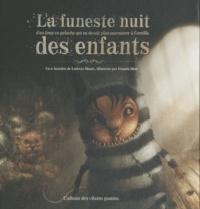 Ludovic Huart et Franck Dion - La funeste nuit d'un loup en peluche qui ne devait plus murmurer à l'oreille des enfants.