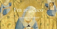 Ludovic Iacovo - Fra Angelico - Lumière intérieure.