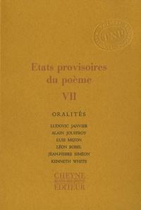 Ludovic Janvier et Alain Jouffroy - Etats provisoires du poème - Tome 7, Oralités.