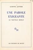 Ludovic Janvier - Une parole exigeante : le nouveau roman.
