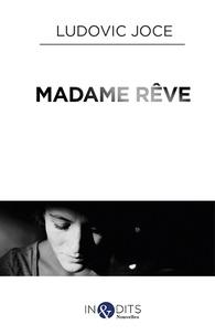 Ludovic Joce - Madame rêve.