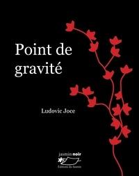 Ludovic Joce - Point de gravité.
