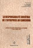 Ludovic Lado et Hubert Ngnodjom - La responsabilité sociétale de l'entreprise au Cameroun - Actes du colloque international de Yaoundé (7 au 9 avril 2011).