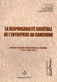 La responsabilité sociétale de lentreprise au Cameroun - Actes du colloque international de Yaoundé (7 au 9 avril 2011).pdf