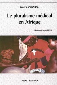 Ludovic Lado - Le pluralisme médical en Afrique - Colloque international de Yaoundé (3-5 février 2010). Hommage à Eric de Rosny.