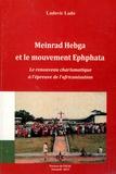 Ludovic Lado - Meinrad Hebga et le mouvement Ephphata - Le renouveau charismatique à l'épreuve de l'africanisation.