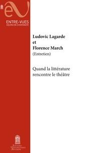 Ludovic Lagarde et Florence March - Quand la littérature rencontre le théâtre.