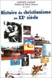 Ludovic Laloux - Histoire du christianisme au XXe siècle.