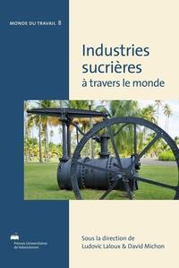 Ludovic Laloux et David Michon - Industries sucrières à travers le monde.