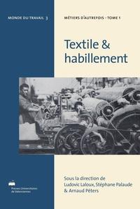 Ludovic Laloux et Stéphane Palaude - Métiers d'autrefois - Tome 1, Textile & habillement.