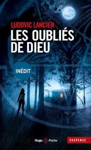 Ludovic Lancien - Les oubliés de Dieu.