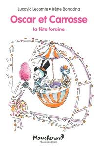 Ludovic Lecomte et Irène Bonacina - Oscar et Carrosse  : La fête foraine.