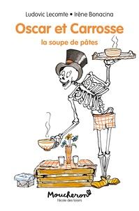Ludovic Lecomte et Irène Bonacina - Oscar et Carrosse - La soupe de pâtes.