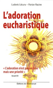 Ludovic Lécuru et Florian Racine - L'adoration eucharistique.