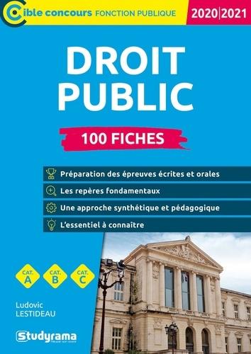 100 fiches sur le droit public. Droit constitutionnel, droit administratif, droit des finances publiques et droit européen  Edition 2020-2021