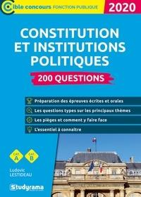 Ludovic Lestideau - 200 questions sur la constitution et les institutions politiques.