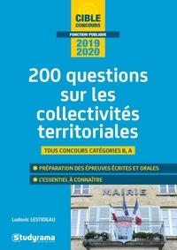 Ludovic Lestideau - 200 questions sur les collectivités territoriales.