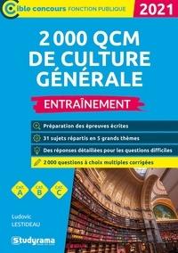 Ludovic Lestideau - 2000 QCM de culture générale, administrative et juridique - Entraînement.