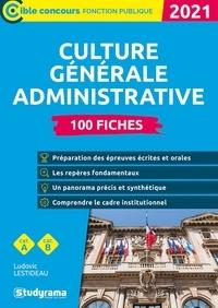 Ludovic Lestideau - Culture générale administrative - 100 fiches.
