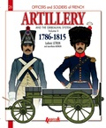 Ludovic Letrun - Artillery and the Gribeauval system (1786-1815) - Volume 2, The horse artillery and the artillery train.