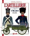 Ludovic Letrun - Officiers et soldats de l'artillerie et le système Gribeauval (1786-1815) - Tome 2, L'artillerie à cheval et le train d'artillerie.