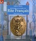 Ludovic Marcos - Histoire illustrée du Rite Français.