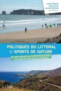 Ludovic Martel et Johan Jouve - Politiques du littoral et sports de nature - Du cadre national aux configurations locales : l'exemple des aires marines protégées.