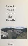 Ludovic Massé - Le mas des Oubells.